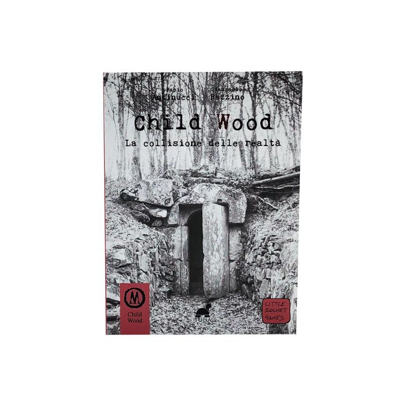 Child Wood Vol. 3: La Collisione delle Realtà